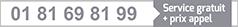 01 81 69 81 99 (service 0,06€/min + prix appel)